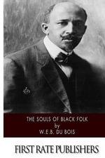 The Souls of Black Folk - W E B Du Bois