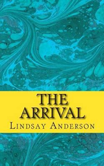 The Arrival - Lindsay Anderson
