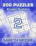 Kropki Sudoku 2 : 200 Puzzles - Gareth Moore