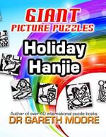 Holiday Hanjie : Giant Picture Puzzles - Gareth Moore