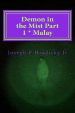 Demon in the Mist Part 1 * Malay - Joseph P Hradisky, Jr