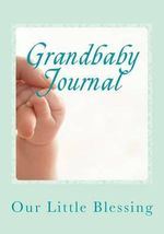 Grandbaby Journal : Children Are a Gift to the World - Stacey Newson