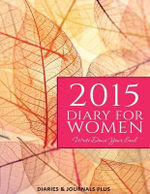 2015 Diary for Women : Write Down Your Soul: (Dear Diary, Notebook) - Diaries &  Journals Plus