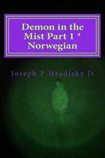 Demon in the Mist Part 1 * Norwegian - Joseph P Hradisky, Jr