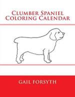 Clumber Spaniel Coloring Calendar - Gail Forsyth
