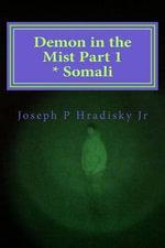 Demon in the Mist Part 1 * Somali - Joseph P Hradisky, Jr