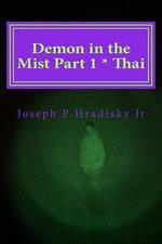 Demon in the Mist Part 1 * Thai - Joseph P Hradisky, Jr