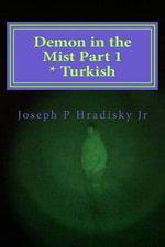 Demon in the Mist Part 1 * Turkish - Joseph P Hradisky, Jr