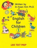 English for Children 1 : Basic Level English as Second Language (ESL) English as Foreign Language (Efl) Text Book - In-Hwan Kim