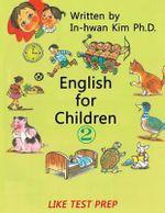 English for Children 2 : Basic Level English (ESL/Efl) Text Book - In-Hwan Kim