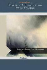 Maezli / A Story of the Swiss Valleys - Johanna Spyri