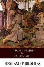 St. Francis of Assisi - G K Chesterton
