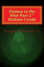 Demon in the Mist Part 2 * Haitian Creole - Joseph P Hradisky, Jr