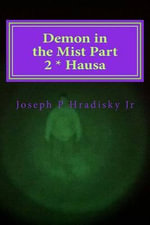 Demon in the Mist Part 2 * Hausa - Joseph P Hradisky, Jr