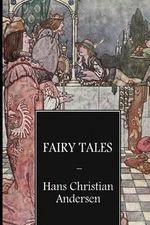 Hans Christian Andersen's Fairy Tales (Illustrated) - Hans Christian Andersen