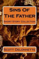 Sins of the Father - MR Scott Paul Delonnette
