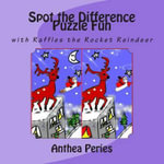 Spot the Difference Puzzle Fun : With Raffles the Rocket Reindeer - Anthea Peries