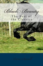 Black Beauty : The Best of the Classics - Anna Sewell