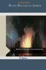 Black Beetles in Amber - Ambrose Bierce