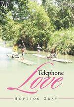 Telephone Love - Hopeton Gray