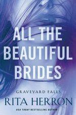 All the Beautiful Brides : Graveyard Falls - Rita Herron