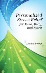 Personalized Stress Relief for Mind, Body, and Spirit - Linda L Boling