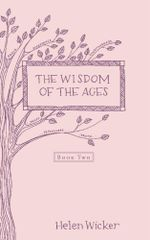 The Wisdom of the Ages - Helen Wicker