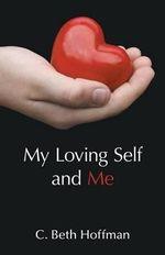 My Loving Self and Me - C Beth Hoffman