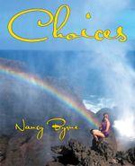 CHOICES - Nancy Byrne