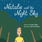 Natalie and the Night Sky - Carolyn Dibb