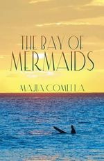 The Bay of Mermaids - Majia Comella