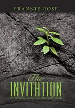 The Invitation : Uncovering God's Longing to Be Heard - Frannie Rose