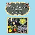 Four Seasons in a Garden - Judy Carlson