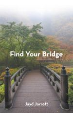 Find Your Bridge - Jayd Jarrett