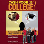 Cash Poor or College? : The Essential Guide to College Admissions for Teens & Their Parents - Diane M Warmsley