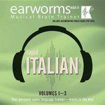 Rapid Italian, Vols. 1 3 - Earworms Learning