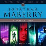 Strange Worlds : Short Fiction by Jonathan Maberry - Jonathan Maberry