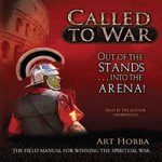 Called to War : Out of the Stands Into the Arena - Art Hobba