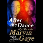 After the Dance : My Life with Marvin Gaye - Jan Gaye