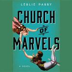 Church of Marvels - Leslie Parry