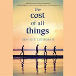 The Cost of All Things - Maggie Lehrman