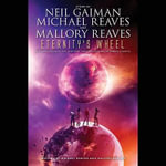 Eternity S Wheel : Interworld - Neil Gaiman