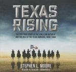 Texas Rising - Stephen L Moore