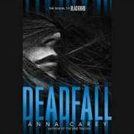Deadfall : The Sequel to Blackbird - Anna Carey