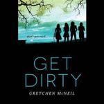 Get Dirty : Don T Get Mad - Gretchen McNeil