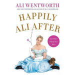 Happily Ali After : And More Fairly True Tales - Ali Wentworth