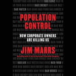 Population Control : How Corporate Owners Are Killing Us - Jim Marrs