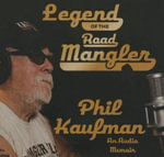 Legend of the Road Mangler - Phil Kaufman