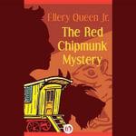 The Red Chipmunk Mystery : Ellery Queen, Jr., Mysteries - Ellery Queen, Jr.