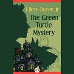 The Green Turtle Mystery : Ellery Queen, Jr., Mysteries - Ellery, Jr. Queen